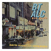 Damn Right I'm Somebody by BT ALC Big Band