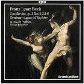 Beck: Symphonies, Op. 3 & Overture to La mort d'Orphée von La Stagione Frankfurt
