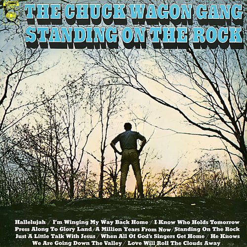 Standing On the Rock by Chuck Wagon Gang