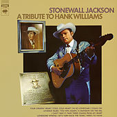 A Tribute to Hank Williams von Stonewall Jackson