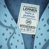 Todo a Pulmón (Versión 35 Aniversario) de Alejandro Lerner