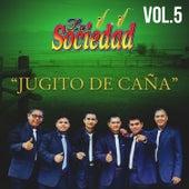 Jugito de Cana, Vol. 5 de La Sociedad