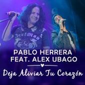 Deja Aliviar Tu Corazón de Pablo Herrera