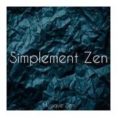 Simplement Zen de Musique Zen