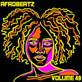 Afrobeatz Vol, 49 by Various Artists