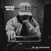 The Last Instrumental by AraabMUZIK