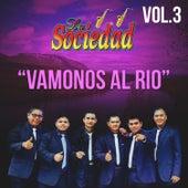 Vamonos al Rio, Vol. 3 de La Sociedad