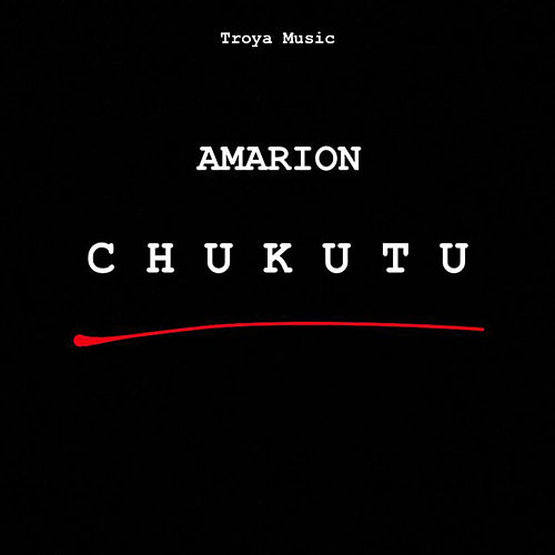 Chukutu by Amarion