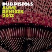 Alive (Remixes 2013) de Dub Pistols
