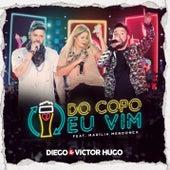 Do Copo Eu Vim (Ao Vivo em Brasília) de Diego & Victor Hugo