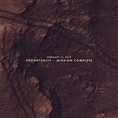 February 13, 2019: Opportunity - Mission Complete von Sleeping At Last