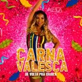 Carnavalesca: De Volta pra Gaiola von Valesca Popozuda