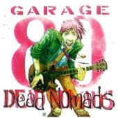Garage 80 by Dead Nomads