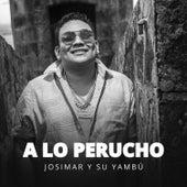 A Lo Perucho de Josimar y su Yambú