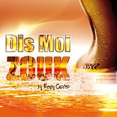 Dis moi zouk by Medhy Custos de Various Artists