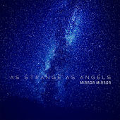 Mirror Mirror - EP by As Strange As Angels
