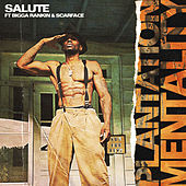 Plantation Mentality (Remix) by Salute