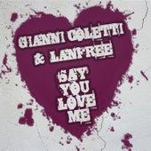 Say You Love Me de Gianni Coletti