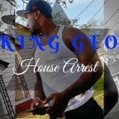 House Arrest von King Geo