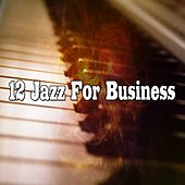 12 Jazz for Business by Chillout Lounge