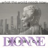 What The World Needs Now de Dionne Warwick