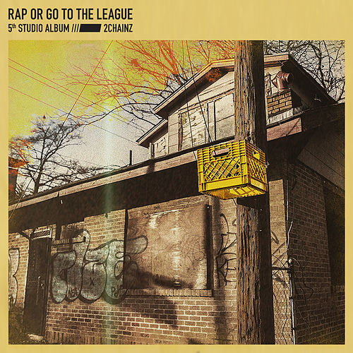 Rap Or Go To The League by 2 Chainz