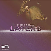 Layers by Legend McCall