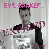 Evil Banker... Expired by Rob Canora