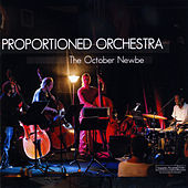 The October Newbe by Proportioned Orchestra