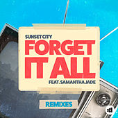 Forget It All (Remixes) by Sunset City!