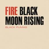 Fire / Black Moon Rising by Black Pumas