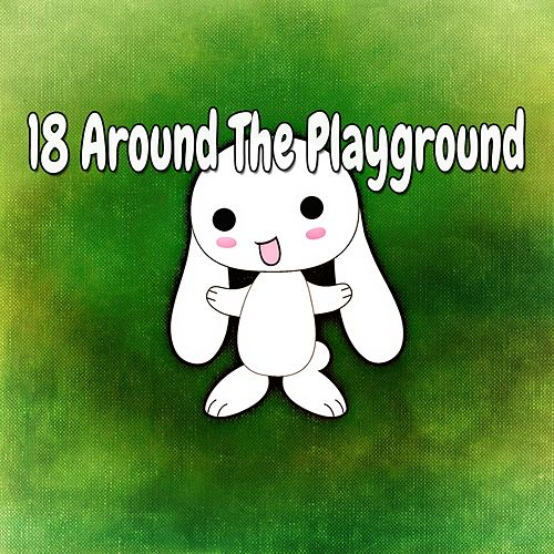 18 Around the Playground de Canciones Para Niños