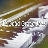 12 Good Grace Jazz von Peaceful Piano