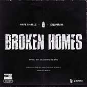 Broken Homes (feat. Nafe Smallz, M Huncho & Gunna) von Plug