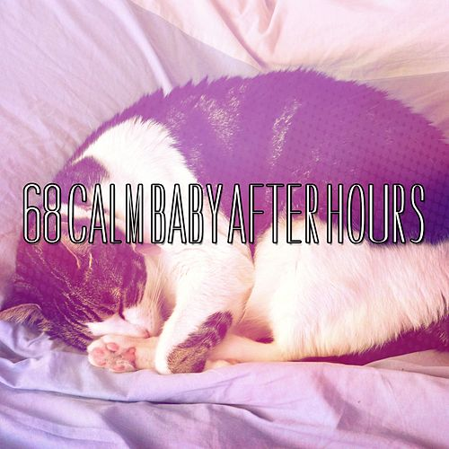 68 Calm Baby After Hours by Lullaby Land