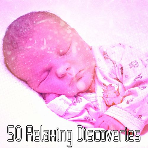 50 Relaxing Discoveries de Smart Baby Lullaby