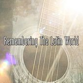Remembering the Latin World by Instrumental