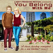 You Belong With Me by Light Freedom Revival