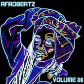 Afrobeatz Vol. 36 by Various Artists