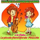 Le più belle canzoni dei bambini e le Fiabe: La piccola fiammiferaia - Pinocchio de Various Artists