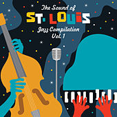 The Sound of St. Louis: Jazz Compilation, Vol. 1 by Various Artists