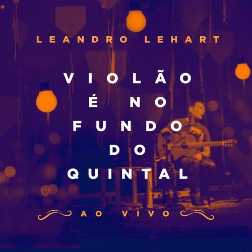 Violão É no Fundo do Quintal (Ao Vivo) de Leandro Lehart