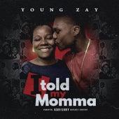 I Told My Momma de Young Zay