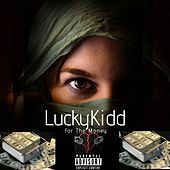 For the Money by Lucky Kidd
