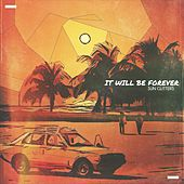 It Will Be Forever von Sun Glitters