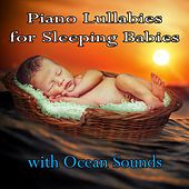 Piano Lullabies for Sleeping Babies with Ocean Sounds (feat. Renato Ferrari) by Sleeping Baby Aid