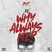 Why Always Me? von Rv