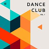 Dance Club, Vol. 1 von Various Artists