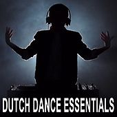 Dutch Dance Essentials (The Best EDM, Trap, Atm Future Bass, Dirty House & Progressive Trance) von Various Artists