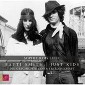 Just Kids - Die Geschichte einer Freundschaft by Patti Smith